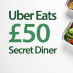 UBER EATS £50.00 SECRET DINER