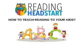 Reading Headstart -How to teach reading to your kids